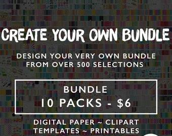 Digital Paper, Clipart, Templates, and Printables - Create Your Own Bundle - 10 for 6 -  for Personal and Commercial