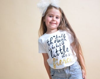 Though She Be Little - She Is Fierce - Girl Empowerment - Future is Female - Girl Power Shirt - Year of the Woman