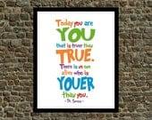 Dr. Seuss print - digital print - art print - wall print - gallery wall art -8x10 print – Today You Are You Truer Than True