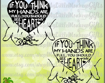 If You Think My Hands are Full, You Should See My Heart Quote Digital Design Instant Download SVG DXF EPS Png Jpeg