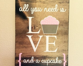 All you need is LOVE, and a cupcake