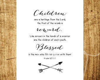 """Psalm 127 - Children Are A Heritage From The Lord - Scripture Art - 8x10"""" Digital Print - Instant Download"""