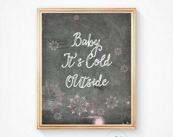 Christmas Decor, Christmas wall art, Winter decor, Cold outside print, Typography, Holiday printable, Wall art printable, Digital download.