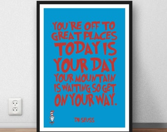 "Dr Seuss Quote -  ""Your off to great places today is your day"" inspirational quote. - Wall art poster"