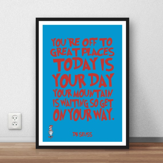 Dr Seuss Today Is Your Day Quote: Dr Seuss Quote Your Off To Great Places Today Is Your