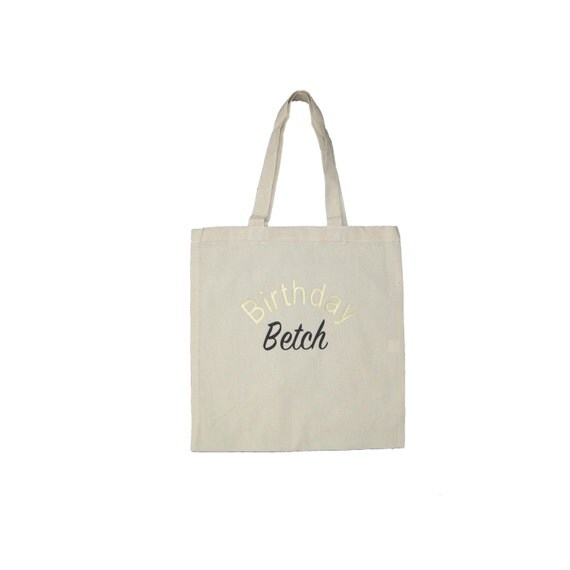 Birthday Betch Tote Bag, Birthday Gift, Gift Bags, Canvas Tote Bag, Funny, Birthday Gifts for Her, Funny Gifts for Friends, Birthday, Betch