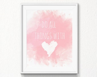 Do all things with Love Printable, INSTANT download, Printable Art, love, digital file, love, wall art, love, pink, love quote, home decor