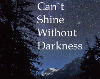 "Inspirational  motivational quote "" Stars cant shine without darkness "" in A0-A1-A2-A3-A4 sizes"