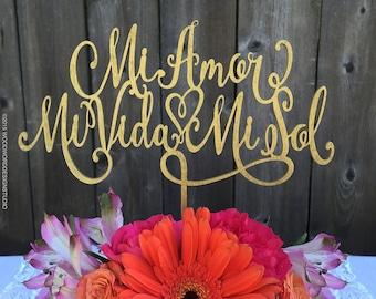 Mi Amor Mi Vida Mi Sol - Spanish Wedding Cake Topper, Wedding Reception Sign in Natural Wood, Metallic GOLD, Metallic SILVER