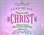 I Can Do All Things Through Christ Philippians 4:13 version 2 Bible Verse  Digital Cutting File in Svg, Dxf, Eps, and Jpeg