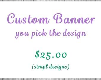 Custom Banner - You Pick The Design - Personalized Printable Banner - Custom Digital Banner