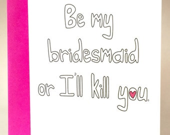 funny Bridesmaid card, funny bridesmaid card, be my bridesmaid, bridal party, funny engagement card, bridesmaid invite, C-025