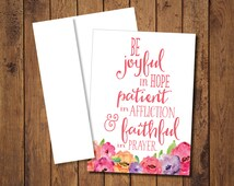 """Greeting Note Cards with Envelopes- Romans 12 12 """"Be joyful in hope, patient in affliction and faithful in prayer."""""""