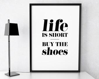 "Fashion Art Fashion Print ""Life is short, buy the shoes"" Printable Poster Typography Wall Decor Fashionista Fashion Quote *DIGITAL DOWNLOAD*"