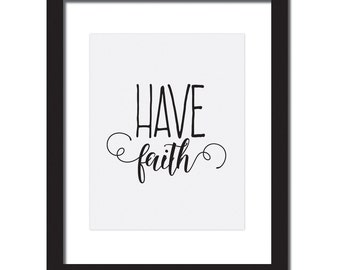 Inspirational quote print 'Have Faith'
