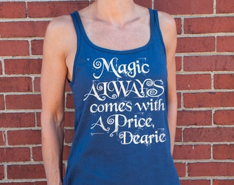 Magic Always Comes With a Price Dearie (Once Upon a Time, Rumpelstiltskin) Women's tank top. Silver on Navy or Black