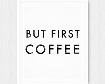 But First Coffee Poster - Motivational Quote Print Inspirational Saying Typographic Minimalist Digital Printable Black White Design Text Art