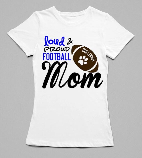 Custom football shirt football mom shirt team mom shirts loud for Single order custom t shirts