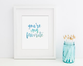 You're My Favorite Quote Printable