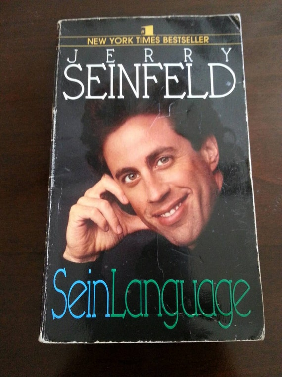 an analysis of the book seinlanguage by jerry seinfeld Seinlanguage by jerry seinfeld bantam paperback good spine creases, wear to binding and pages from reading may contain limited notes, underlining or highlighting that does affect the text possible ex library copy, that'll have the markings and stickers associated from the library accessories such as cd, codes, toys, may not be included.