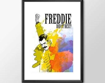 Freddie Did It Best - Freddie Mercury & Queen Tribute PRINT - BUY 2 Get 1 FREE