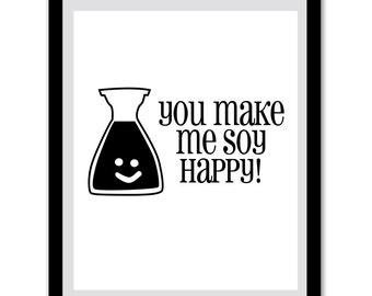 You Make Me Soy Happy, art print, digital downlowd