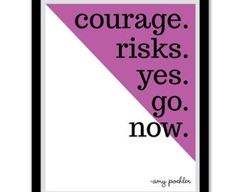 amy poehler quote, yes please, digital download, art print, poster, courage, risks