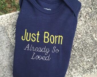 Just Born Already So Loved Onesie