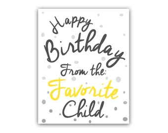 Happy Birthday from the favorite child card - Happy Birthday Card - Greeting Cards