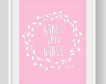 Grace Upon Grace print, Bible verse, Grace Upon Grace, Christian art, Bible verse print, Christian quote, Christian decor, Grace print