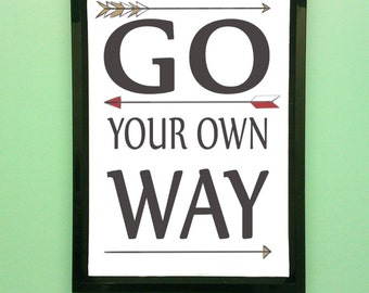 Go your own way typography print