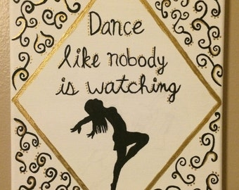 Dance Like Nobody is Watching painting
