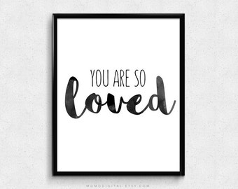SALE -  You Are So Loved, Handwriting Print, Handlettering Poster, Handletter Cursive, Quote Art Print, Love Quote Poster, Modern Print