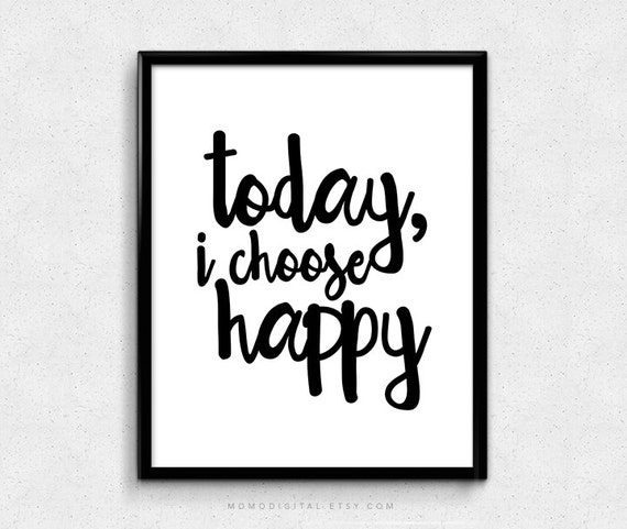Quote For Today About Happiness Interesting Sale Today I Choose Happy Happiness Quote Happy Quote