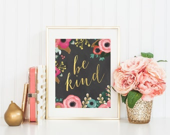 "8x10 ""Be Kind"" + Florals and Chalkboard Printable and Instant Download"