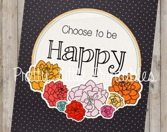 Choose to be Happy Printable