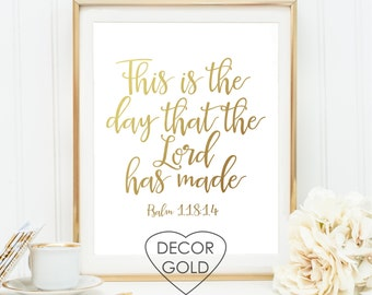 Psalm 118:14 this is the day Bible verse Gold foil print gold office decor gold home decor typography art wall decor print gold stamped