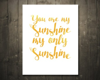 You Are My Sunshine Watercolor DIGITAL DOWNLOAD 8x10