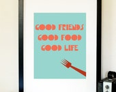 Good Friends, Good Food, Good Life - Art Printable - Digital Download - Print and Frame or Transfer to T-Shirts, Totes, Pillows - No. 05