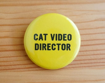 SALE!! Cat Video Director 1.5 inch Pinback Button