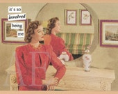 ATPC47 Anne Taintor Postcard Magnet - it's so INVOLVED being me - Funny Retro Lady - For Stocking Stuffer, Thank You, BFF, Mom, Sister