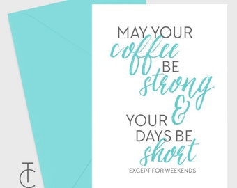 May Your Coffee Be Strong Card
