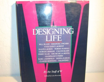 W Designing Life - Vintage 1980's Fashion Design Book - Hardcover with color photos - From W Magazine