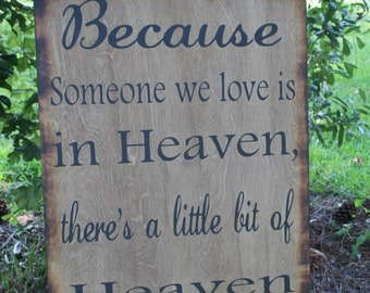 Rustic wood sign EXTRA LARGE Because someone we love is in HEAVEN there's a little bit of Heaven in our home Country wooden Memorial Memory