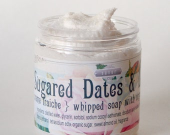 Whipped Soap Sugar Scrub Sugared Dates and Lemon ORGANIC 8 oz Jar Creme Fraiche Scrub