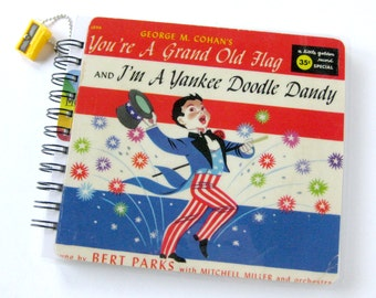 Yankee Doodle Dandy // Grand Old Flag  // Record Mini Journal & Sketchbook // Recycled 45 Album Cover //  Spiral Note Pad