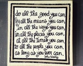 Hand Painted Quote Sign- JOHN WESLEY Do all the Good  Inspirational Christian gift FREE Shipping