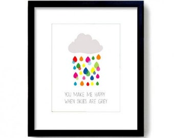 Cloud Print,Cloud and Rain Drops Print You Make Me Happy When Skies Are Grey Art Print Cloud and Rain Print for Nursery