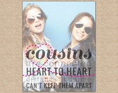 Cousin Gift,Cousins are Connected Heart to Heart Quote, Special art print featuring your photo // Archival Giclée Art Print // H-Q22-1PS ZZ1