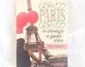 Paris Calendar, Paris is Always A Good Idea, Take me with you Planner, 2016 planner, Paris Photography, Stocking Stuffer, Eiffel Tower